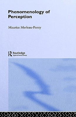 Phenomenology of Perception - Merleau-Ponty, Maurice