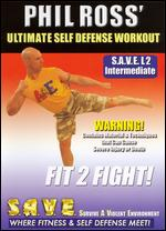 Phil Ross: Ultimate Self Defense Workout - Fit 2 Fight with Phil Ross -