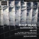 Philip Glass: Glassworlds, Vol. 4 - On Love