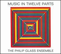 Philip Glass: Music in Twelve Parts - Philip Glass