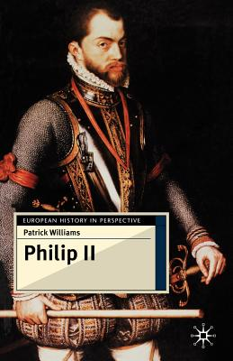 Philip II - Williams, Patrick, Ed