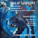 Philip Sawyers: Cello Concerto; Symphony No. 2; Concertante for Violin, Piano & Strings