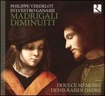 Philippe Verdelot, Sylvestro Ganassi: Madrigali Diminuiti