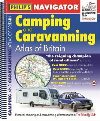 Philip's Navigator Camping and Caravanning Atlas of Britain: Spiral 2nd Edition -