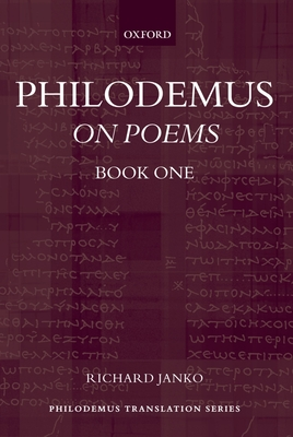Philodemus: On Poems, Book I - Philodemus, and Janko, Richard (Editor)