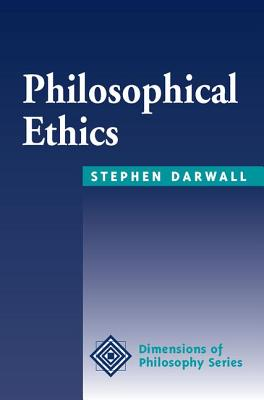 Philosophical Ethics: An Historical and Contemporary Introduction - Darwall, Stephen L, and Darwall, Stehpen