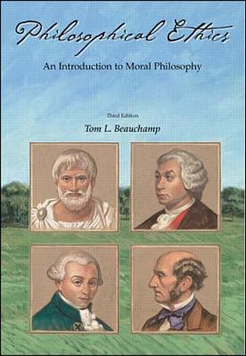 Philosophical Ethics: An Introduction to Moral Philosophy - Beauchamp, Tom L, and Beauchamp, Thomas L, and Beauchamp Thomas