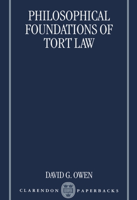 Philosophical Foundations of Tort Law - Owen, David G (Editor)