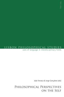 Philosophical Perspectives on the Self - Fonseca, Joao (Editor), and Goncalves, Jorge (Editor)