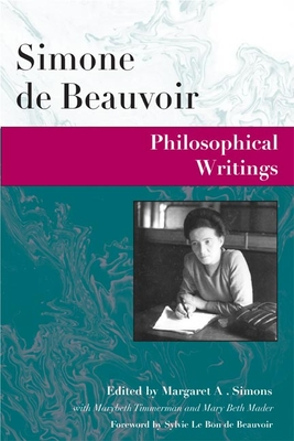 Philosophical Writings - de Beauvoir, Simone (Editor), and Simons, Margaret (Editor)