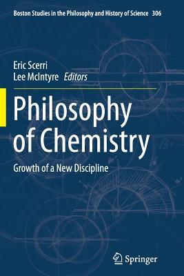 Philosophy of Chemistry: Growth of a New Discipline - Scerri, Eric (Editor)