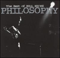 Philosophy: The Best of Bill Hicks - Bill Hicks