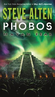 Phobos: Mayan Fear - Alten, Steve