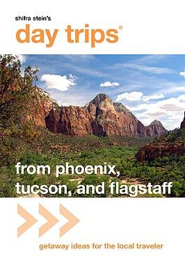 Phoenix, Tucson, and Flagstaff: Getaway Ideas for the Local Traveler - Hait, Pam