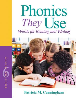 Phonics They Use: Words for Reading and Writing - Cunningham, Patricia M.