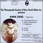 Phonograph Society of New South Wales Inc. presents Anna Case - Soprano - Anna Case (soprano)