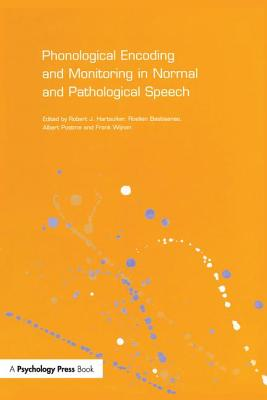 Phonological Encoding and Monitoring in Normal and Pathological Speech - Hartsuiker, Robert J (Editor)