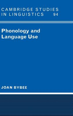 Phonology and Language Use - Bybee, Joan