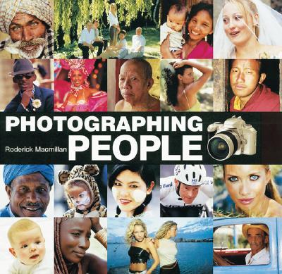 Photographing People - MacMillan, Roderick