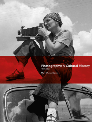 Photography: A Cultural History - Marien, Mary Warner