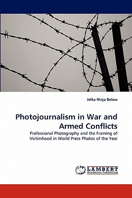 Photojournalism in War and Armed Conflicts - Below, Jelka Ninja