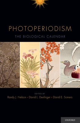 Photoperiodism the Biological Calendar - Nelson, Randy J (Editor)