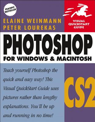 Photoshop Cs2 for Windows and Macintosh: Visual QuickStart Guide - Lourekas, Peter