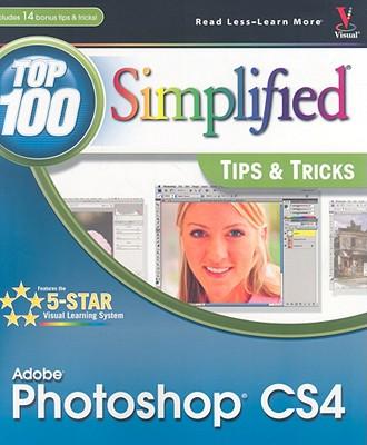 Photoshop CS4: Top 100 Simplified Tips & Tricks - Kent, Lynette