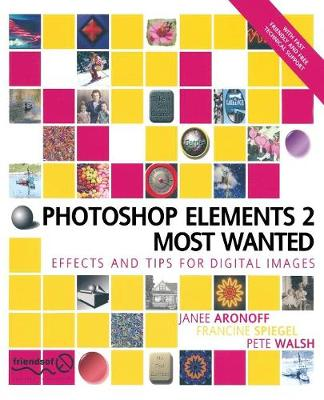 Photoshop Elements 2 Most Wanted - Aronoff, Janee, and Spiegel, Francine, and Walsh, Pete