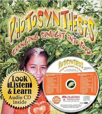 Photosynthesis: Changing Sunlight into Food - Kalman, Bobbie, and Sjonger, Rebecca
