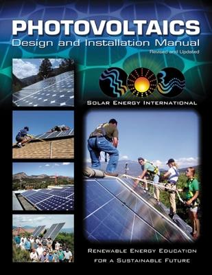 Photovoltaics: Design and Installation Manual - Solar Energy International (Creator)