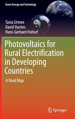 Photovoltaics for Rural Electrification in Developing Countries 2016: A Roadmap - Urmee, Tania, and Harries, David, and Holtorf, Hans-Gerhard