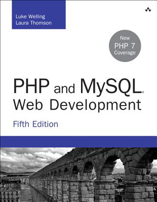 PHP and MySQL Web Development - Welling, Luke, and Thomson, Laura
