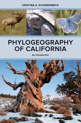 Phylogeography of California: An Introduction - Schierenbeck, Kristina A