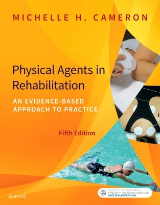 Physical Agents in Rehabilitation: An Evidence-Based Approach to Practice - Cameron, Michelle H