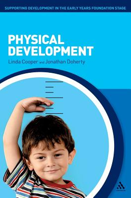 Physical Development - Cooper, Linda, and Doherty, Jonathan, and Nahmad-Williams, Lindy (Editor)