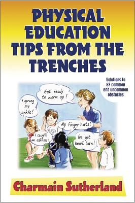 Physical Education Tips from the Trenches - Sutherland, Charmain, Ms.
