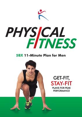 Physical Fitness - 5BX 11 Minute Plan for Men - Duffy, Robert (Editor)