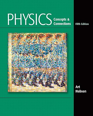 Physics: Concepts & Connections - Hobson, Art