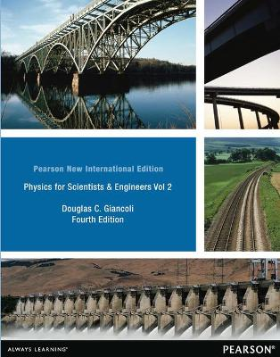 Physics for Scientists & Engineers Vol. 2 (Chs 21-35): Pearson New International Edition - Giancoli, Douglas C.