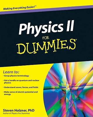 Physics II for Dummies - Holzner, Steven, Ph.D.