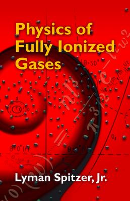 Physics of Fully Ionized Gases - Spitzer, Lyman