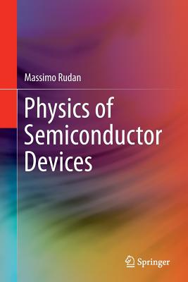 Physics of Semiconductor Devices - Rudan, Massimo