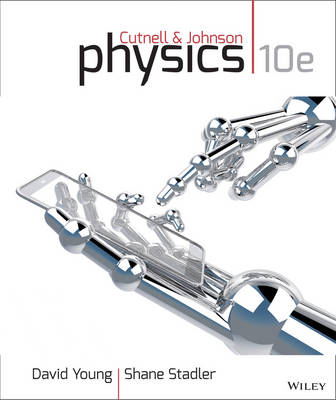 Physics - Cutnell, John D., and Johnson, Kenneth W., and Young, David