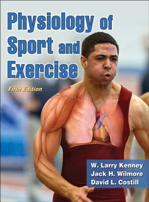Physiology of Sport and Exercise - Kenney, W Larry, and Wilmore, Jack, and Costill, David