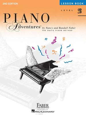 Piano Adventures, Level 2B, Lesson Book - Faber, Nancy (Composer), and Faber, Randall (Composer)