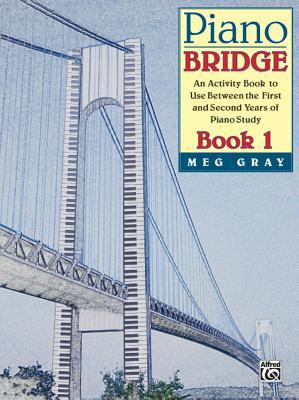 Piano Bridge, Bk 1 - Gray, Meg (Composer)