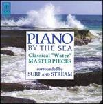 """Piano by the Sea: Classical """"Water"""" Masterpieces"""