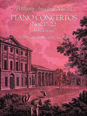 Piano Concertos Nos. 17-22 in Full Score - Mozart, Wolfgang Amadeus