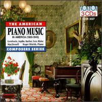 Piano Music in America 1900-1945 - Roger Shields (piano)